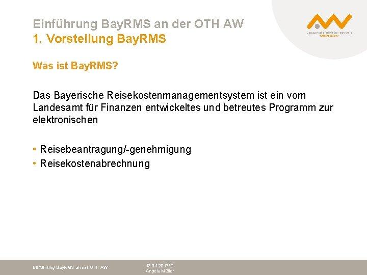 Einführung Bay. RMS an der OTH AW 1. Vorstellung Bay. RMS Was ist Bay.