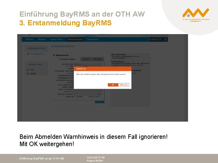 Einführung Bay. RMS an der OTH AW 3. Erstanmeldung Bay. RMS Beim Abmelden Warnhinweis