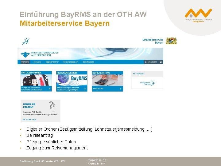 Einführung Bay. RMS an der OTH AW Mitarbeiterservice Bayern • • Digitaler Ordner (Bezügemitteilung,
