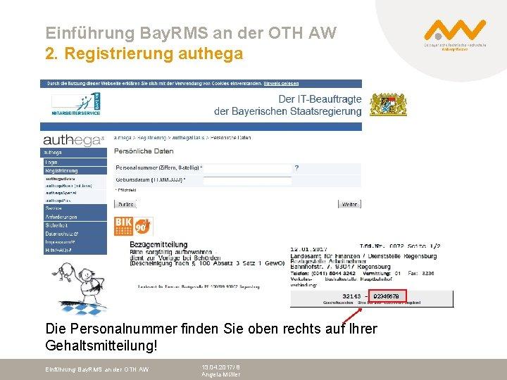 Einführung Bay. RMS an der OTH AW 2. Registrierung authega 92345678 Die Personalnummer finden