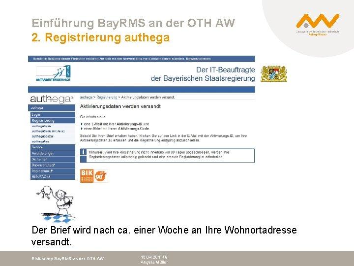 Einführung Bay. RMS an der OTH AW 2. Registrierung authega Der Brief wird nach