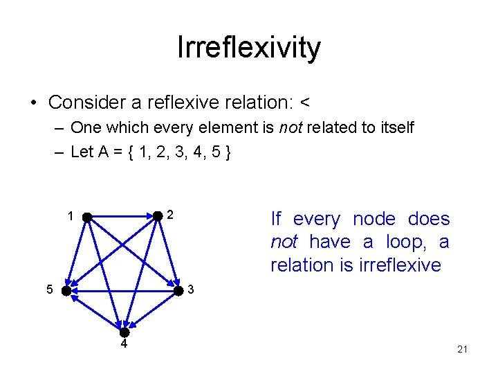 Irreflexivity • Consider a reflexive relation: < – One which every element is not