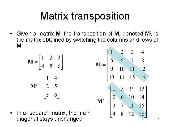 Matrix transposition • Given a matrix M, the transposition of M, denoted Mt, is