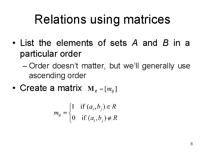Relations using matrices • List the elements of sets A and B in a
