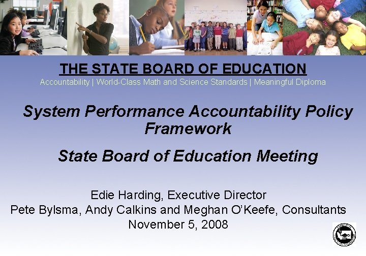 THE STATE BOARD OF EDUCATION Accountability | World-Class Math and Science Standards | Meaningful