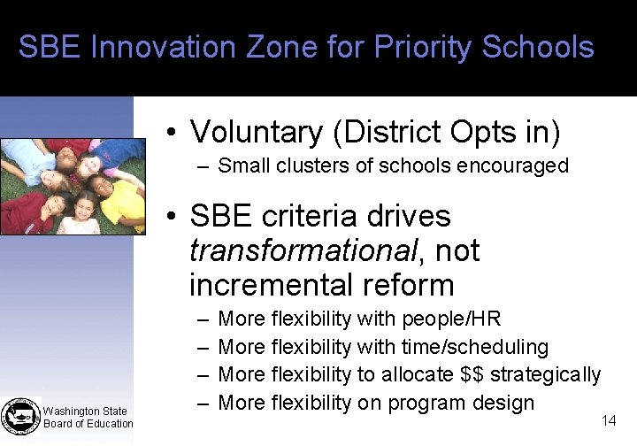 SBE Innovation Zone for Priority Schools • Voluntary (District Opts in) – Small clusters