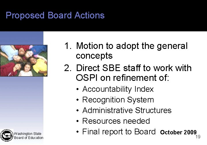 Proposed Board Actions 1. Motion to adopt the general concepts 2. Direct SBE staff