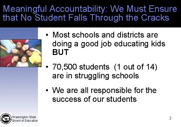 Meaningful Accountability: We Must Ensure that No Student Falls Through the Cracks • Most