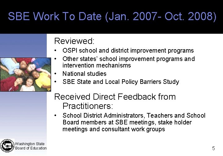 SBE Work To Date (Jan. 2007 - Oct. 2008) Reviewed: • OSPI school and
