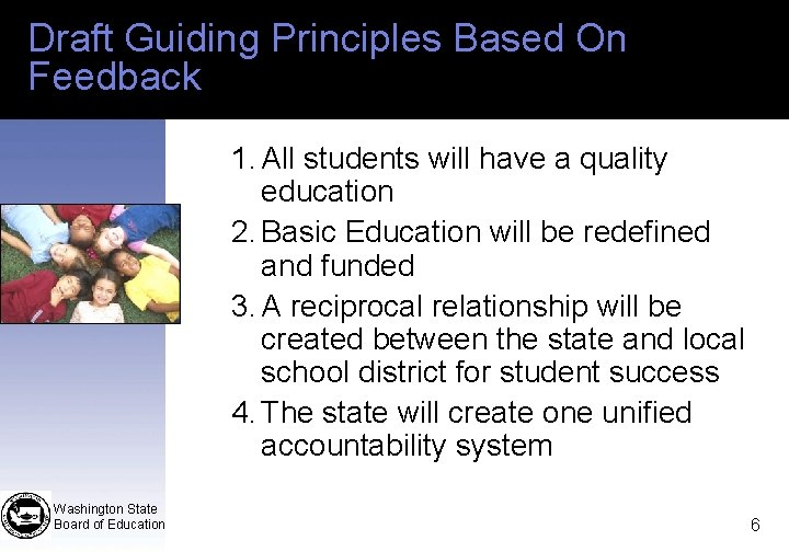 Draft Guiding Principles Based On Feedback 1. All students will have a quality education