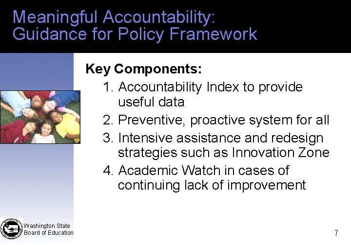 Meaningful Accountability: Guidance for Policy Framework Key Components: 1. Accountability Index to provide useful