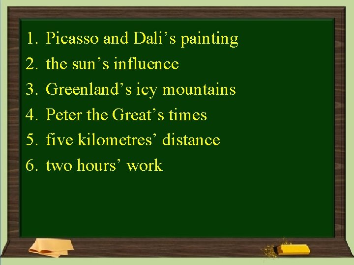 1. 2. 3. 4. 5. 6. Picasso and Dali's painting the sun's influence Greenland's