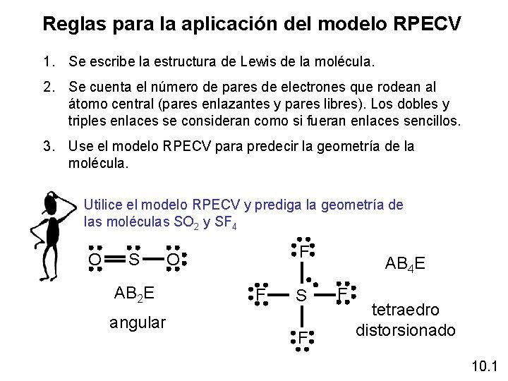 Reglas para la aplicación del modelo RPECV 1. Se escribe la estructura de Lewis