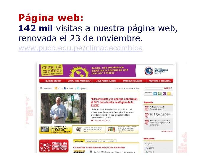 Página web: 142 mil visitas a nuestra página web, renovada el 23 de noviembre.