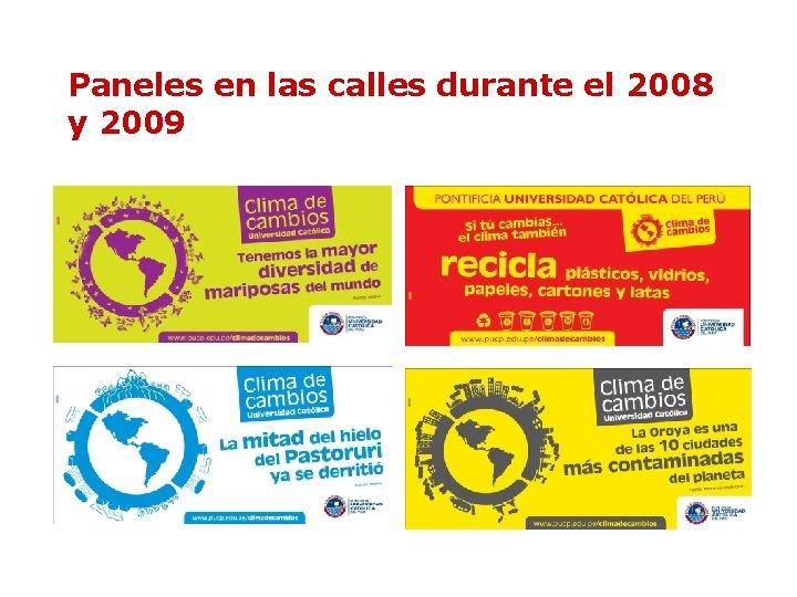 Paneles en las calles durante el 2008 y 2009