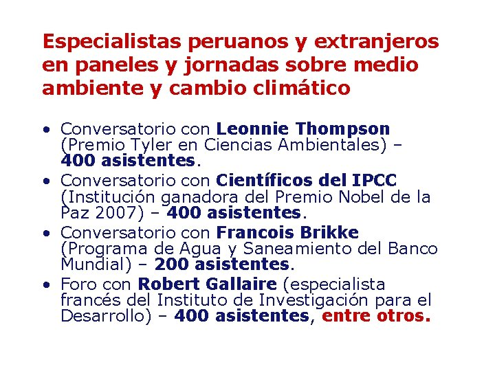 Especialistas peruanos y extranjeros en paneles y jornadas sobre medio ambiente y cambio climático