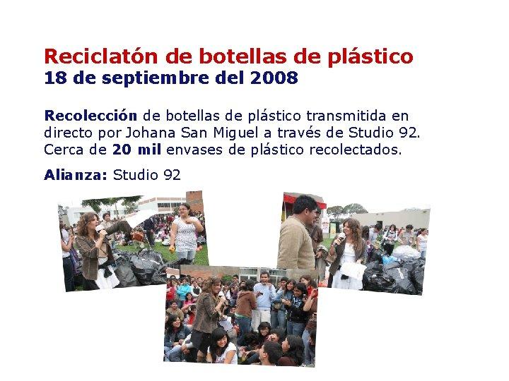 Reciclatón de botellas de plástico 18 de septiembre del 2008 Recolección de botellas de
