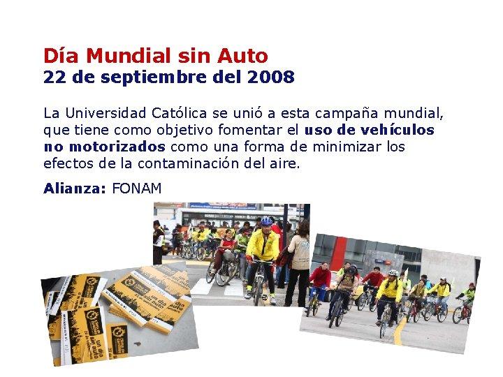 Día Mundial sin Auto 22 de septiembre del 2008 La Universidad Católica se unió