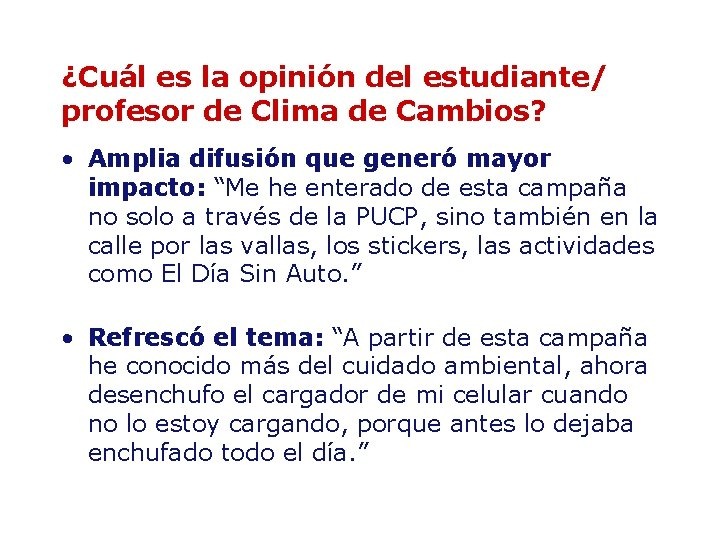 ¿Cuál es la opinión del estudiante/ profesor de Clima de Cambios? • Amplia difusión