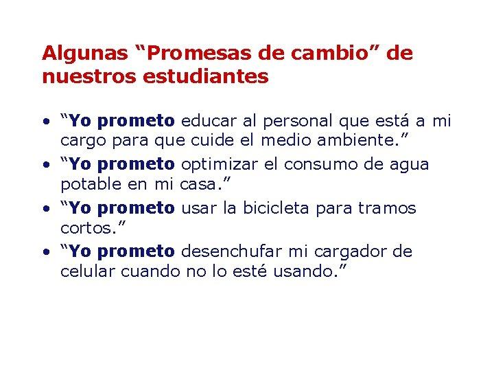 """Algunas """"Promesas de cambio"""" de nuestros estudiantes • """"Yo prometo educar al personal que"""