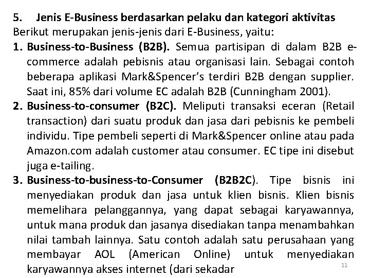 5. Jenis E-Business berdasarkan pelaku dan kategori aktivitas Berikut merupakan jenis-jenis dari E-Business, yaitu: