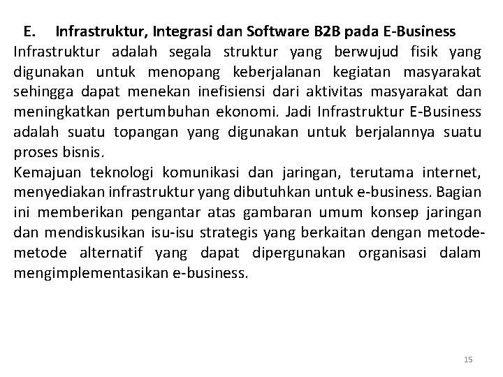 E. Infrastruktur, Integrasi dan Software B 2 B pada E-Business Infrastruktur adalah segala struktur