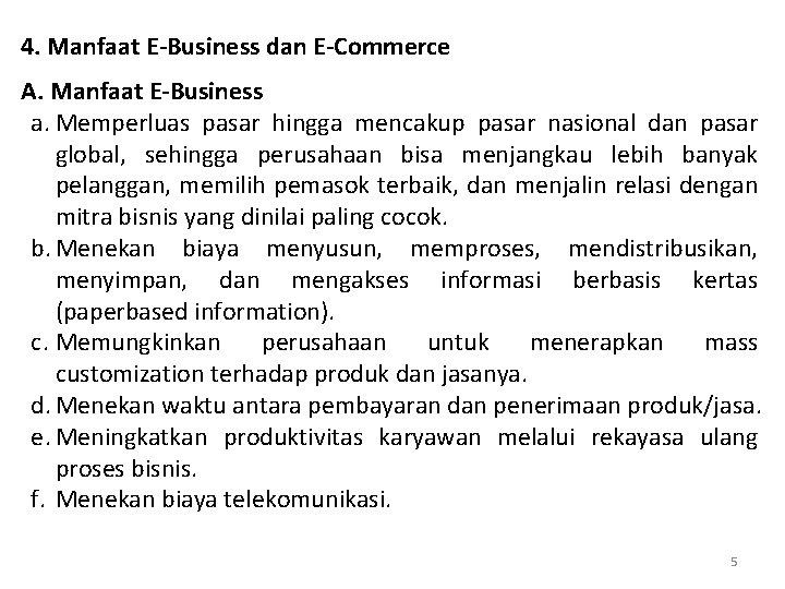 4. Manfaat E-Business dan E-Commerce A. Manfaat E-Business a. Memperluas pasar hingga mencakup pasar