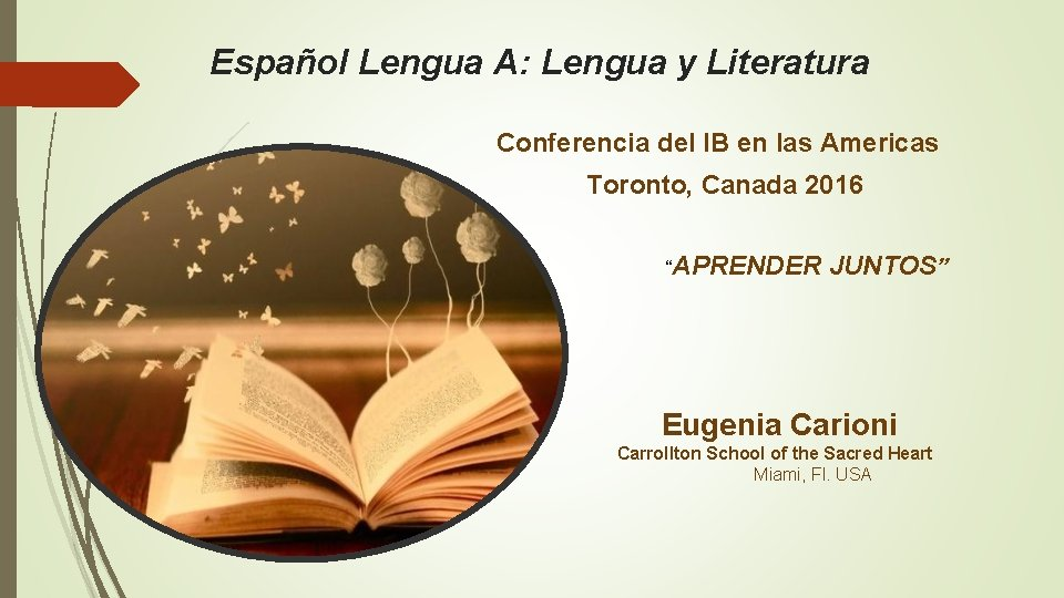 Español Lengua A: Lengua y Literatura Conferencia del IB en las Americas Toronto, Canada