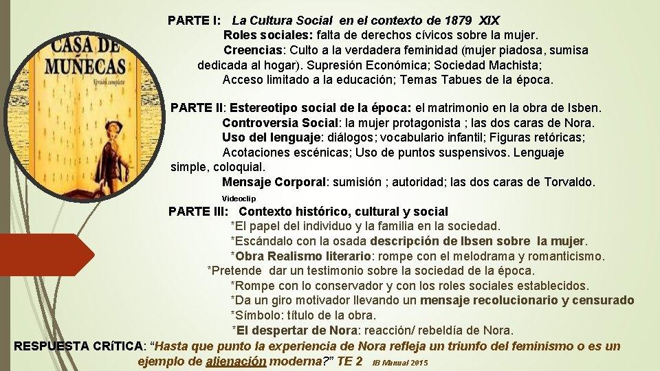 PARTE I: La Cultura Social en el contexto de 1879 XIX Roles sociales: falta