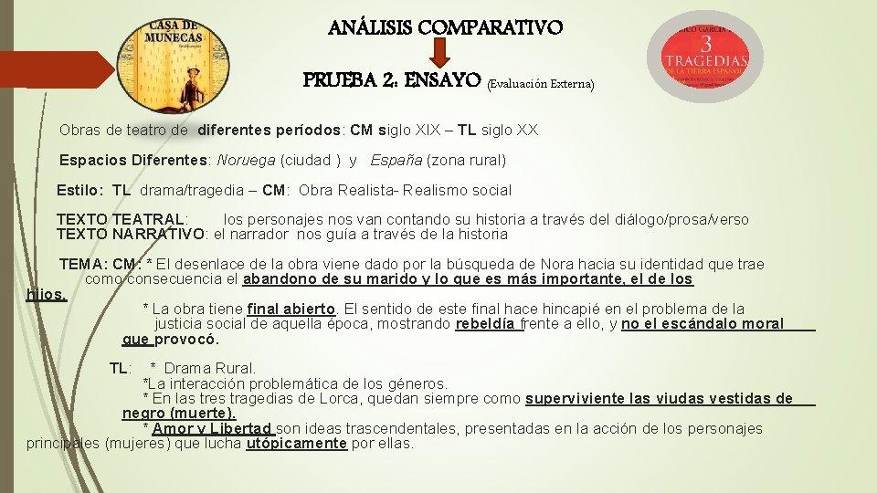 ANÁLISIS COMPARATIVO PRUEBA 2: ENSAYO (Evaluación Externa) Obras de teatro de diferentes períodos: CM