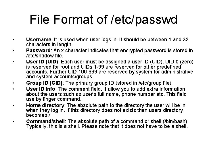 File Format of /etc/passwd • • Username: It is used when user logs in.