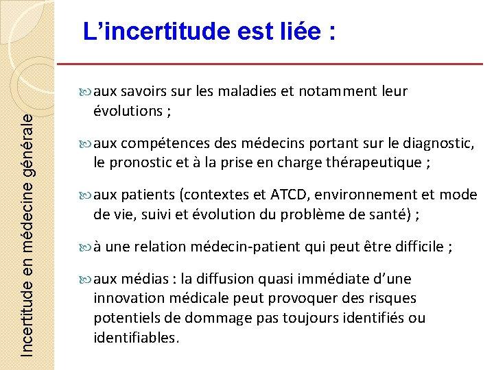 L'incertitude est liée : Incertitude en médecine générale aux savoirs sur les maladies et