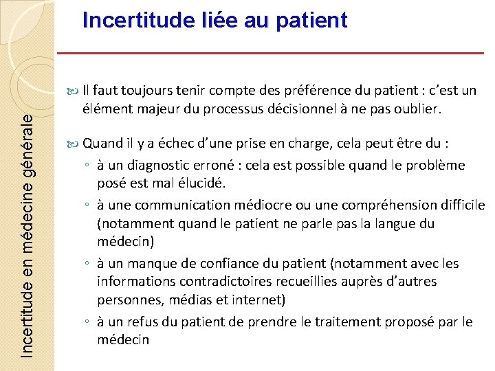 Incertitude liée au patient Incertitude en médecine générale Il faut toujours tenir compte des