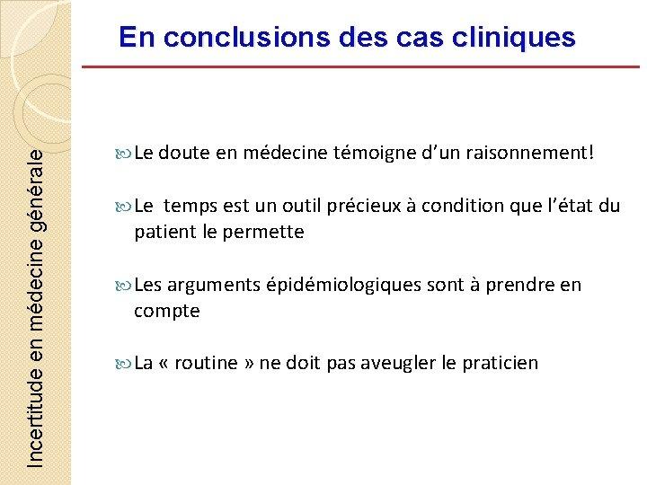 Incertitude en médecine générale En conclusions des cas cliniques Le doute en médecine témoigne