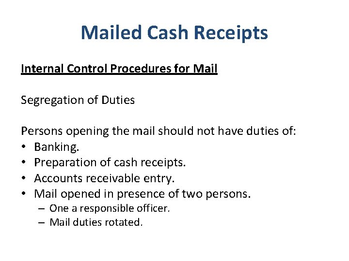 Mailed Cash Receipts Internal Control Procedures for Mail Segregation of Duties Persons opening the