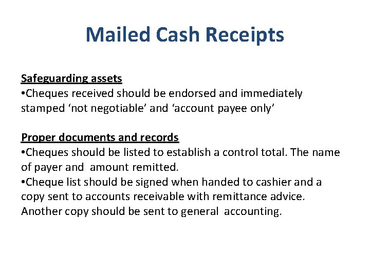 Mailed Cash Receipts Safeguarding assets • Cheques received should be endorsed and immediately stamped