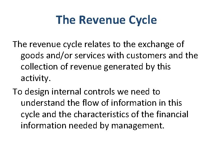 The Revenue Cycle The revenue cycle relates to the exchange of goods and/or services