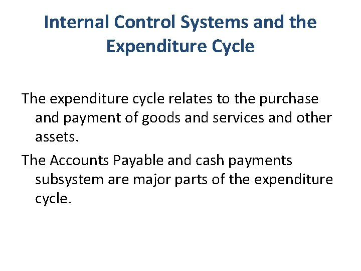 Internal Control Systems and the Expenditure Cycle The expenditure cycle relates to the purchase