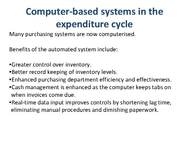 Computer-based systems in the expenditure cycle Many purchasing systems are now computerised. Benefits of