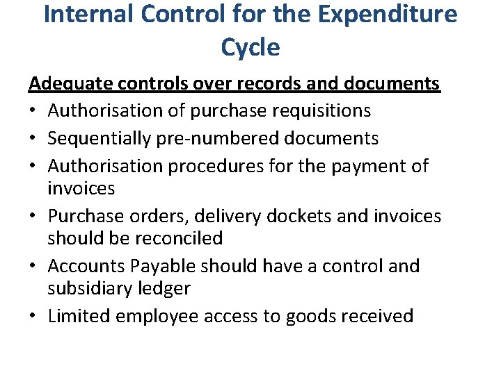 Internal Control for the Expenditure Cycle Adequate controls over records and documents • Authorisation
