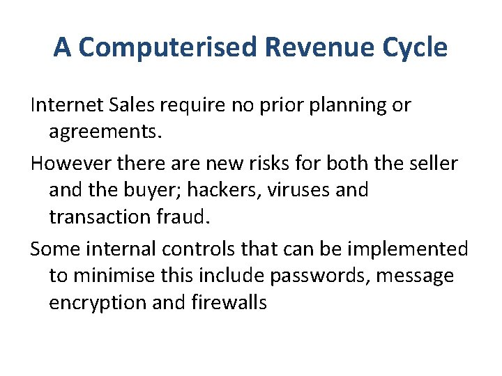 A Computerised Revenue Cycle Internet Sales require no prior planning or agreements. However there