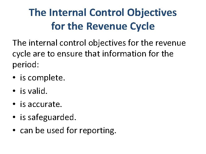 The Internal Control Objectives for the Revenue Cycle The internal control objectives for the