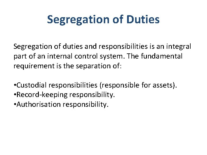 Segregation of Duties Segregation of duties and responsibilities is an integral part of an