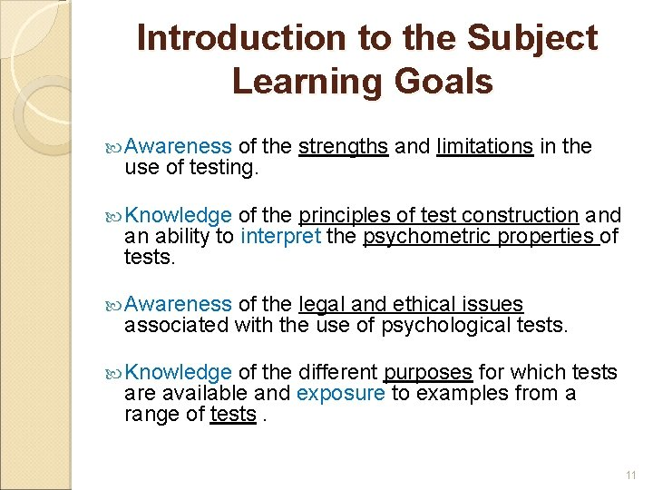 Introduction to the Subject Learning Goals Awareness of the strengths and limitations in the