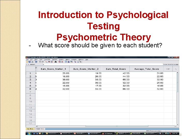 - Introduction to Psychological Testing Psychometric Theory What score should be given to each