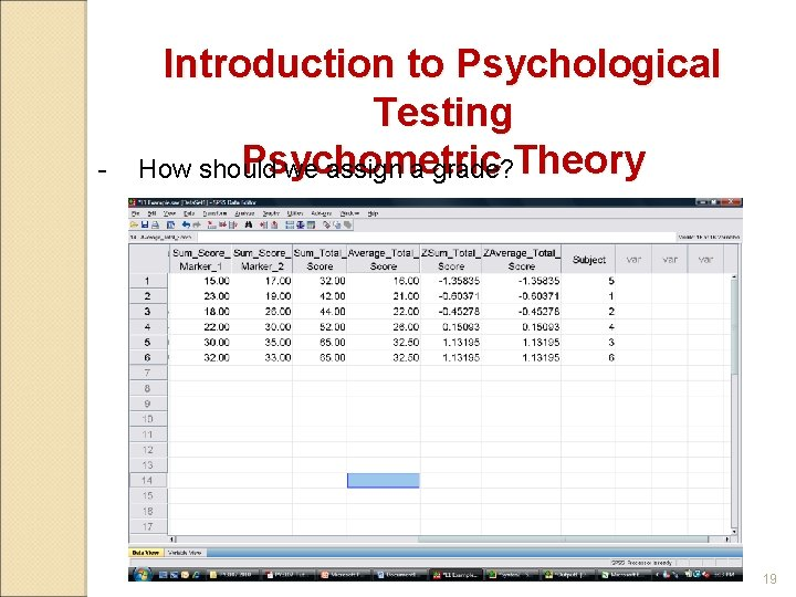 - Introduction to Psychological Testing Psychometric How should we assign a grade? Theory 19