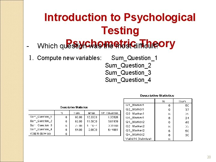 - Introduction to Psychological Testing Psychometric Theory Which question was the most difficult? 1.