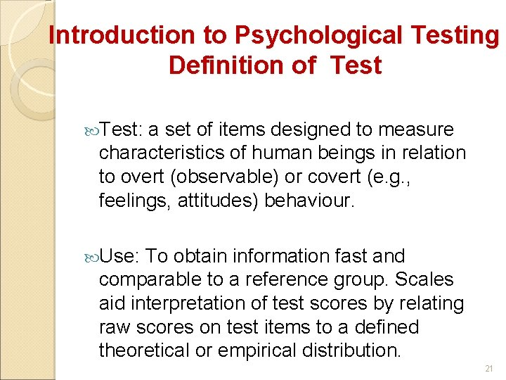 Introduction to Psychological Testing Definition of Test: a set of items designed to measure