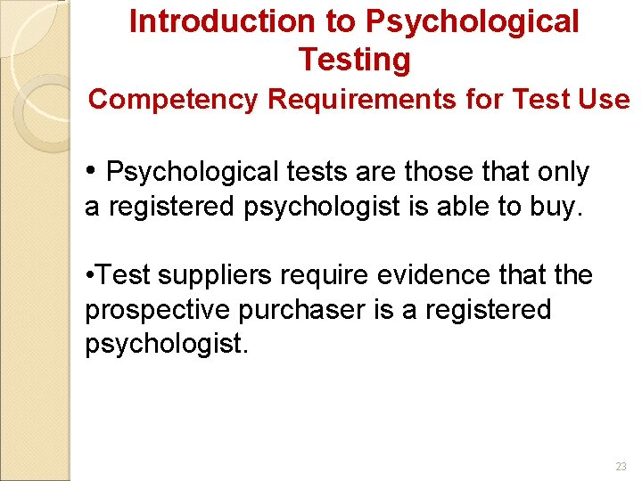 Introduction to Psychological Testing Competency Requirements for Test Use • Psychological tests are those