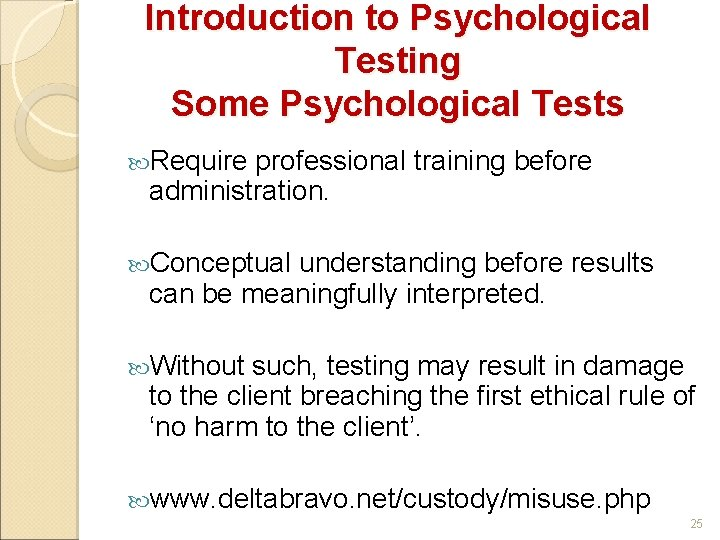 Introduction to Psychological Testing Some Psychological Tests Require professional training before administration. Conceptual understanding